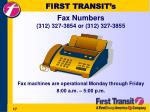 first transit s fax numbers 312 327 3854 or 312 327 3855