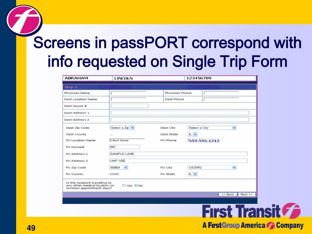 Screens in passPORT correspond with info requested on Single Trip Form