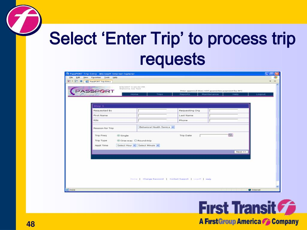Select 'Enter Trip' to process trip requests