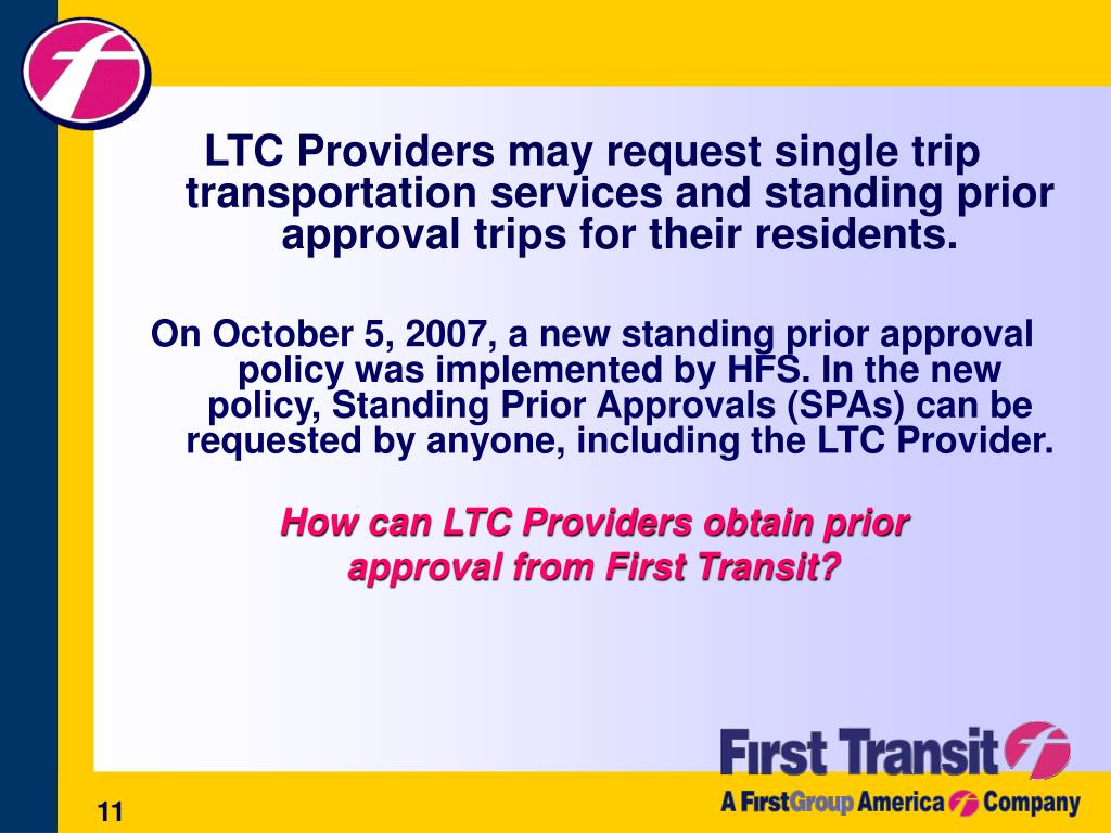 LTC Providers may request single trip transportation services and standing prior approval trips for their residents.