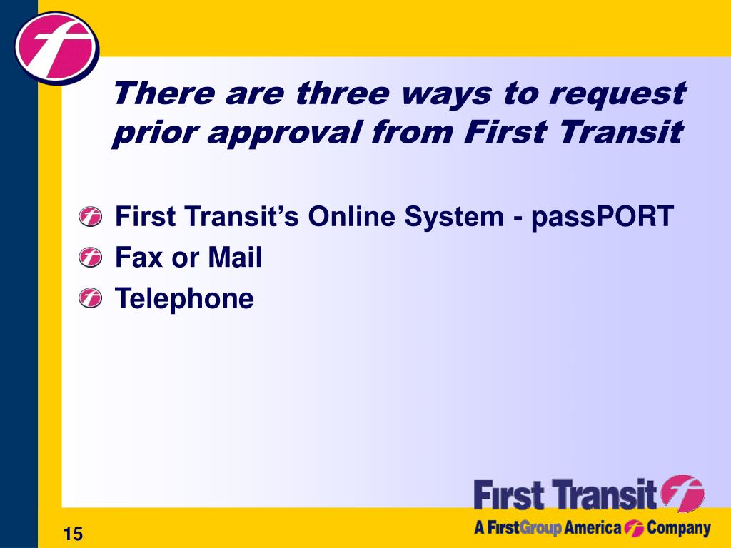 There are three ways to request prior approval from First Transit