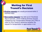 waiting for first transit s decision