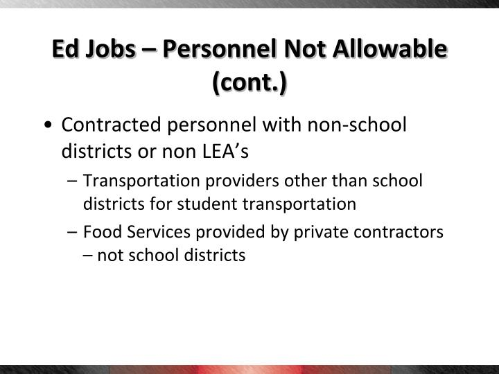 Ed Jobs – Personnel Not Allowable (cont.)