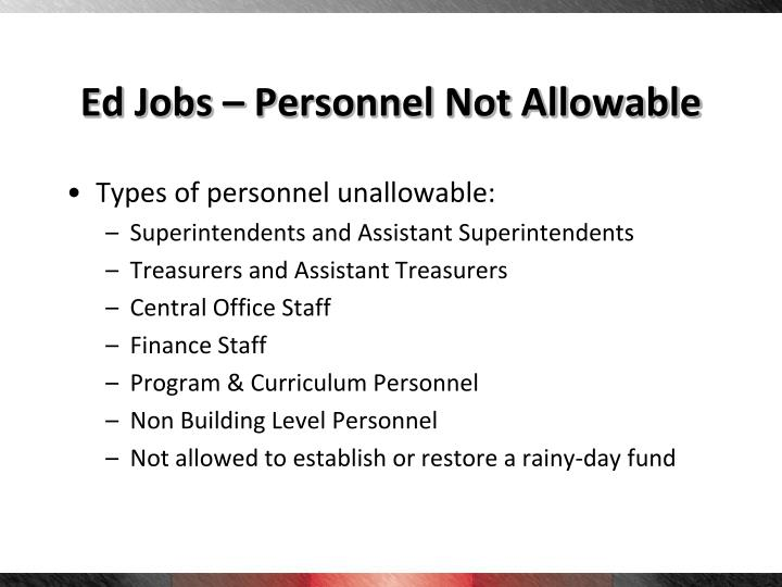 Ed Jobs – Personnel Not Allowable