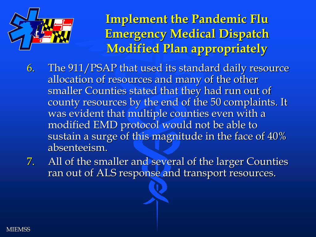 Implement the Pandemic Flu Emergency Medical Dispatch Modified Plan appropriately