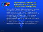 implement the pandemic flu emergency medical dispatch modified plan appropriately45