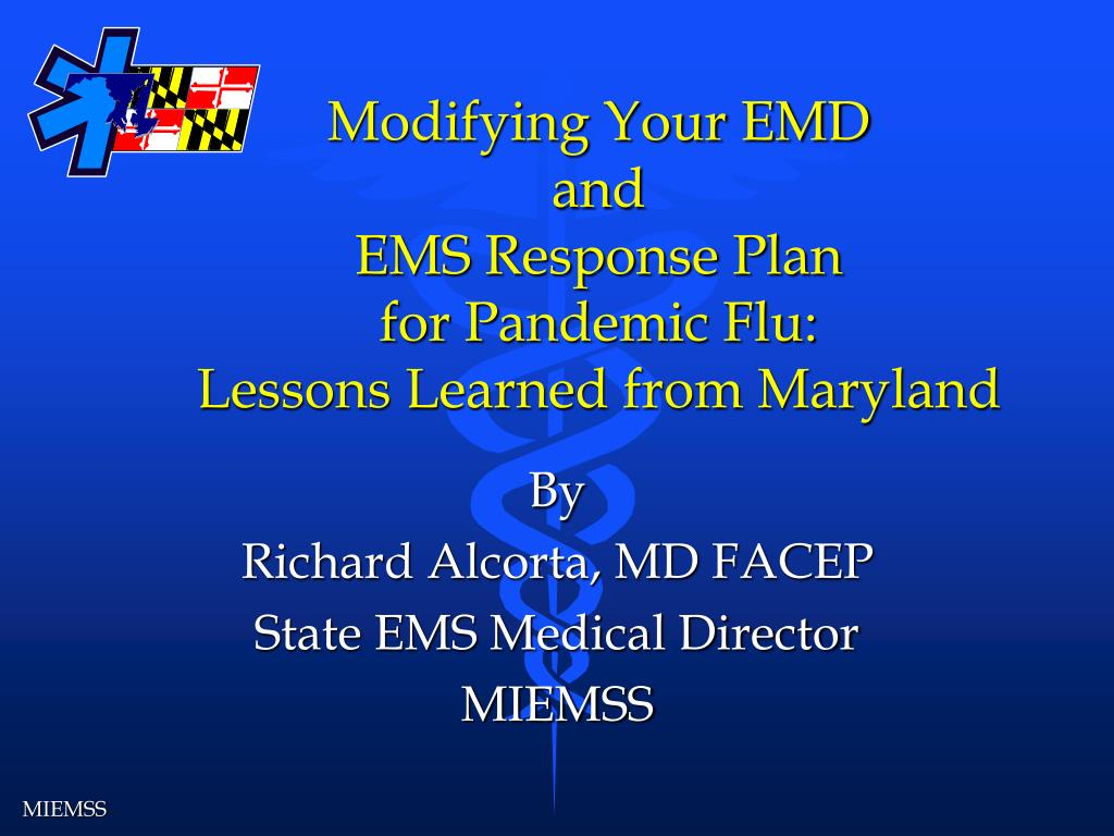 modifying your emd and ems response plan for pandemic flu lessons learned from maryland