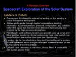 a planetary overview spacecraft exploration of the solar system29