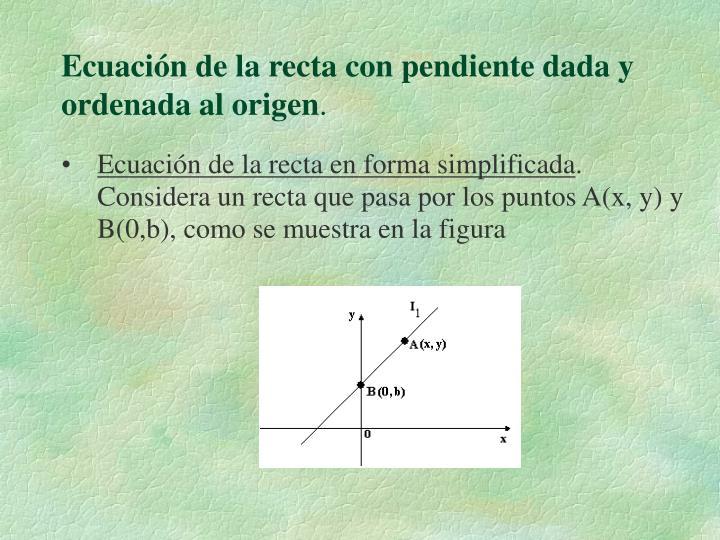 Ecuación de la recta con pendiente dada y ordenada al origen
