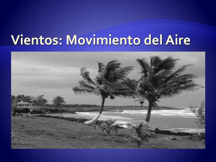 Vientos: Movimiento del Aire