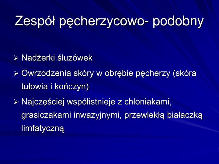 Zesp pcherzycowo- podobny