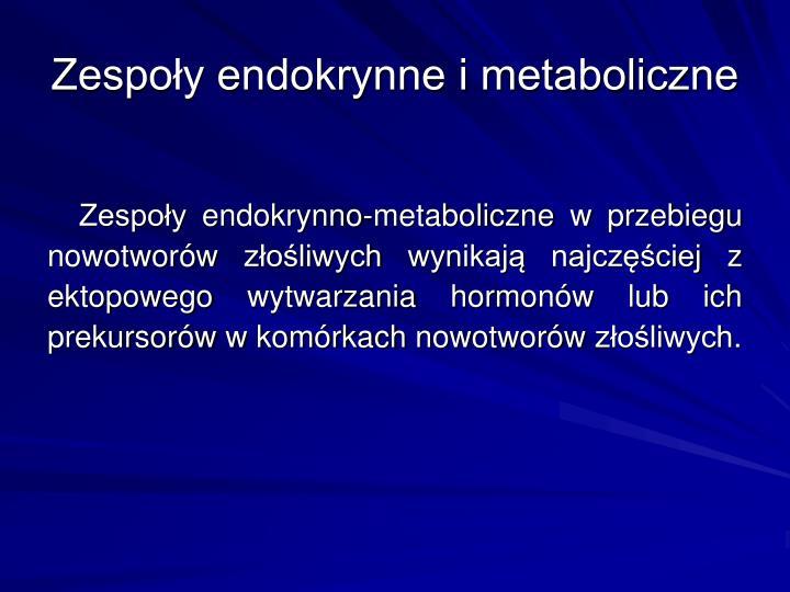 Zespoy endokrynne i metaboliczne