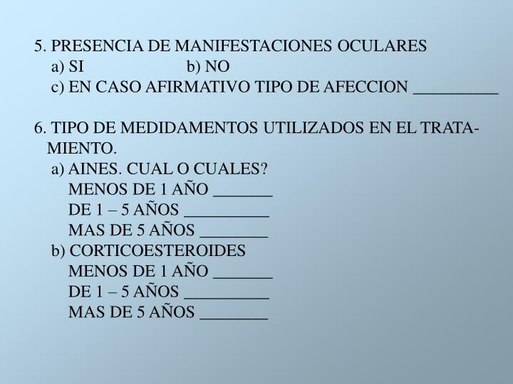 5. PRESENCIA DE MANIFESTACIONES OCULARES