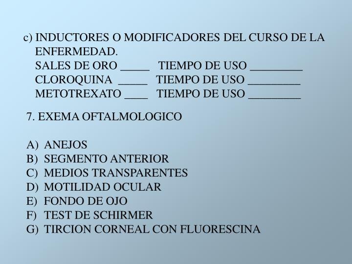 c) INDUCTORES O MODIFICADORES DEL CURSO DE LA