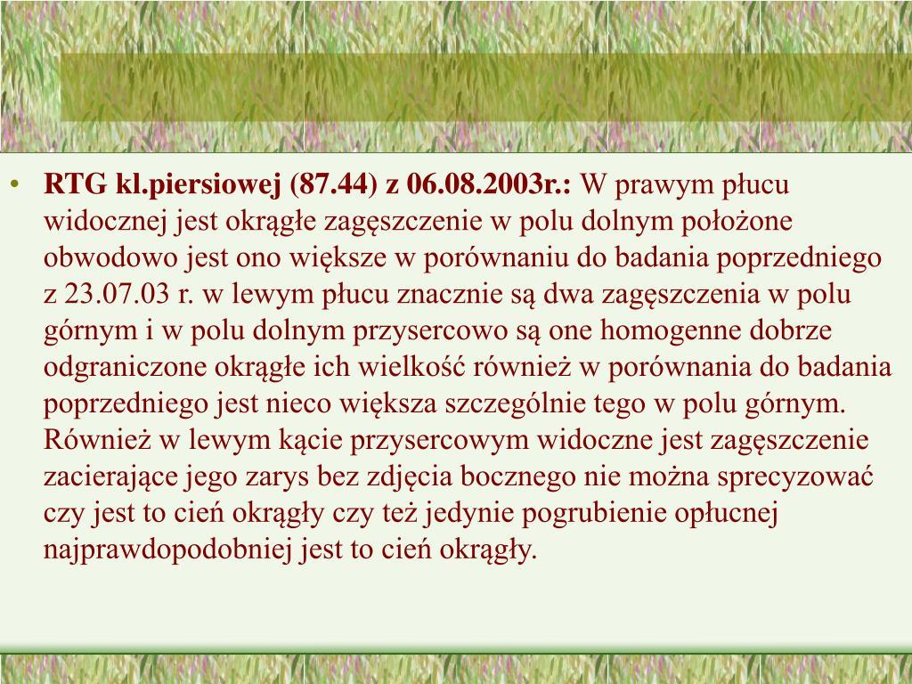 RTG kl.piersiowej (87.44) z 06.08.2003r.: