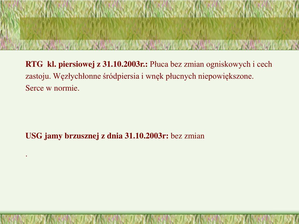 RTG  kl. piersiowej z 31.10.2003r.: