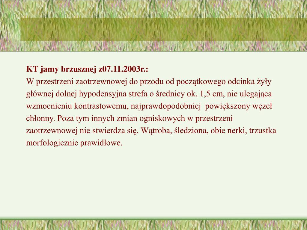 KT jamy brzusznej z07.11.2003r.: