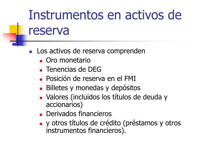 Instrumentos en activos de reserva