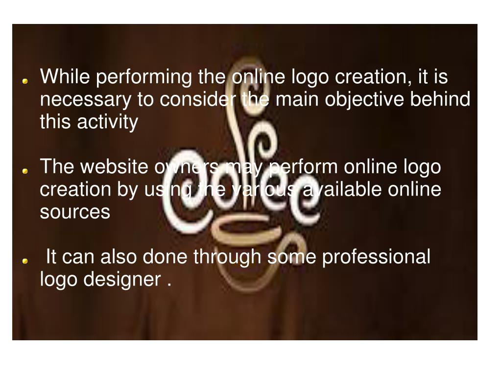While performing the online logo creation, it is necessary to consider the main objective behind this activity