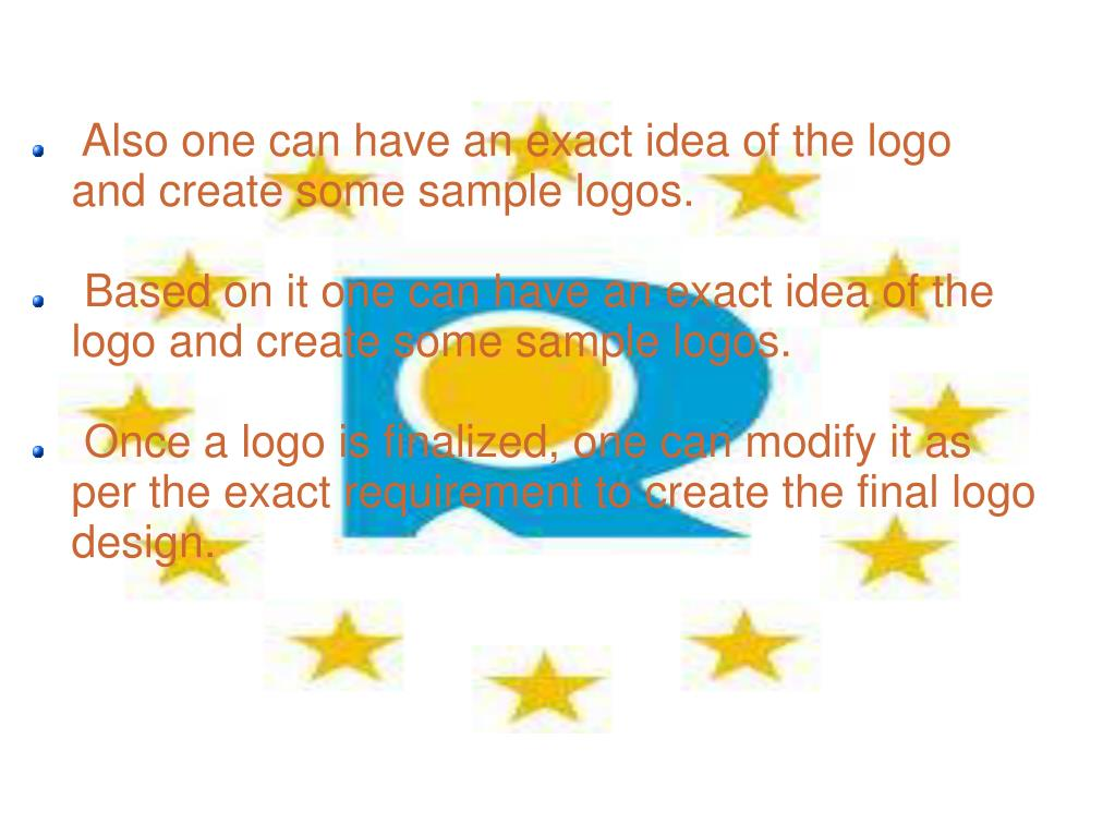 Also one can have an exact idea of the logo and create some sample logos.