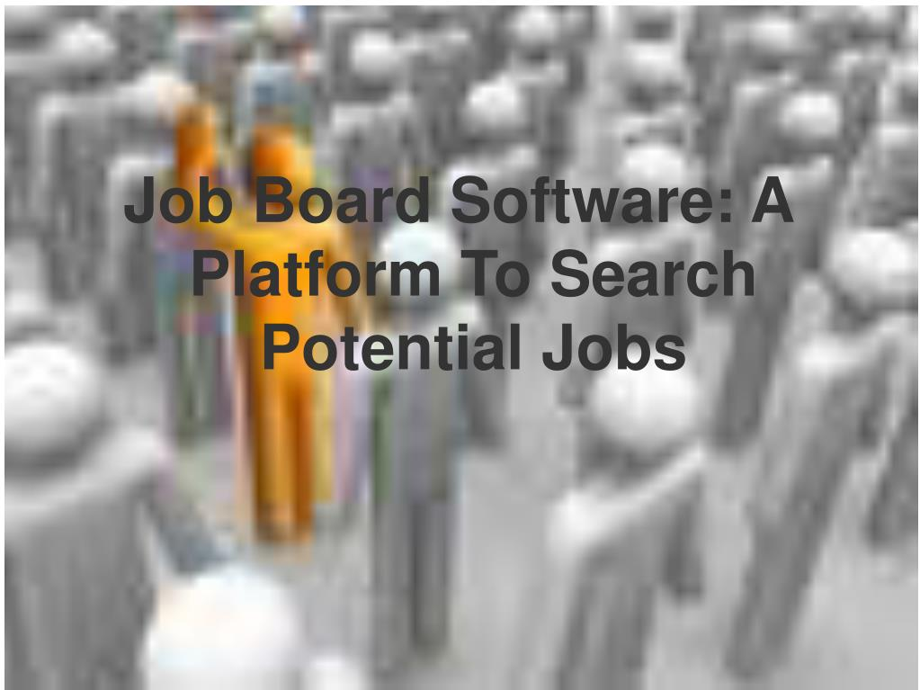 Job Board Software: A Platform To Search Potential Jobs
