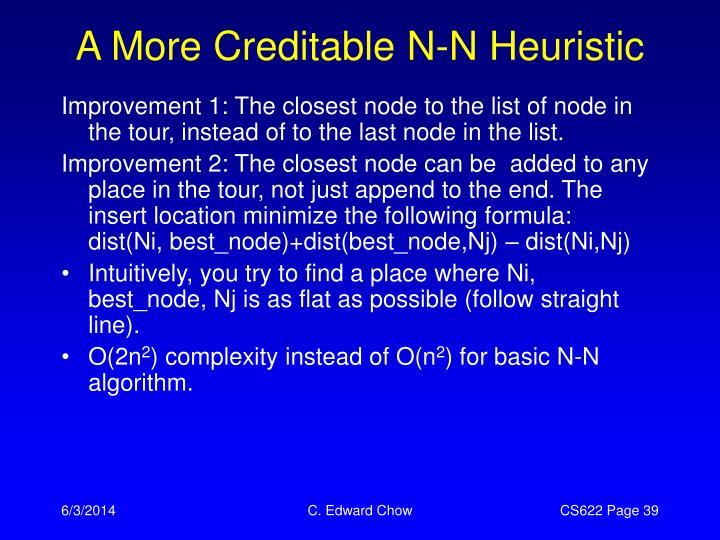 A More Creditable N-N Heuristic