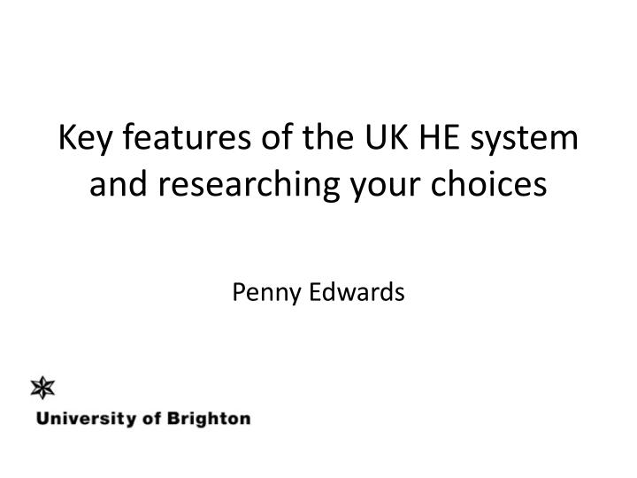 Key features of the UK HE system and researching your choices