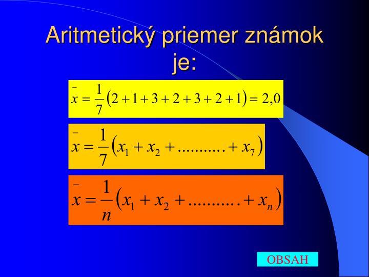 Aritmetický priemer známok je: