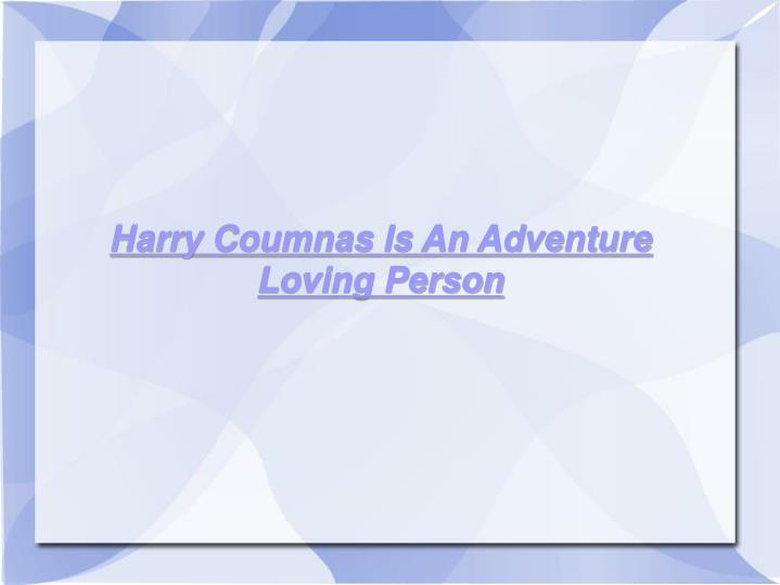 Harry Coumnas Is An Adventure Loving Person