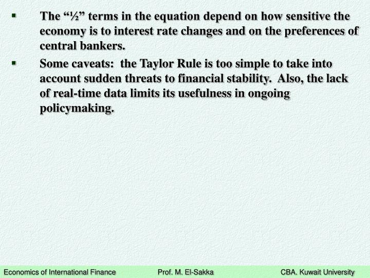 """The """"½"""" terms in the equation depend on how sensitive the economy is to interest rate changes and on the preferences of central bankers."""