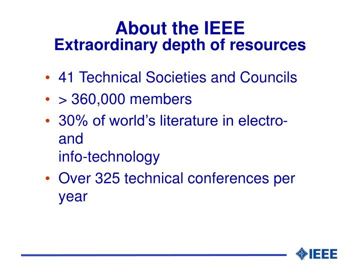 About the ieee extraordinary depth of resources