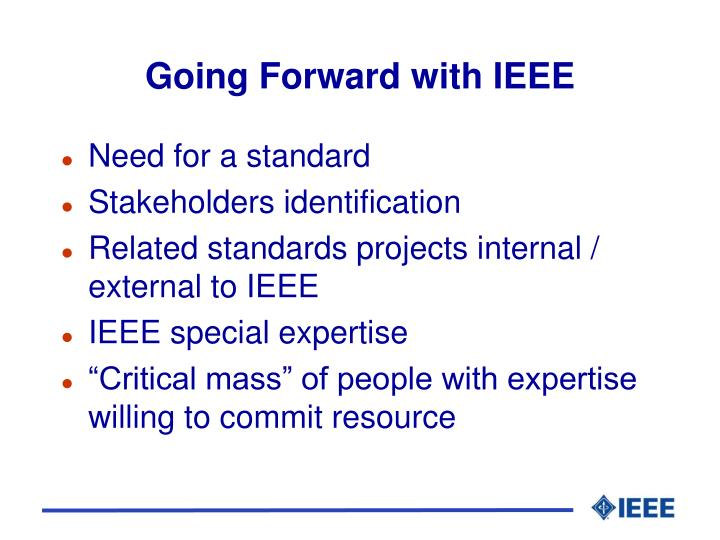 Going Forward with IEEE