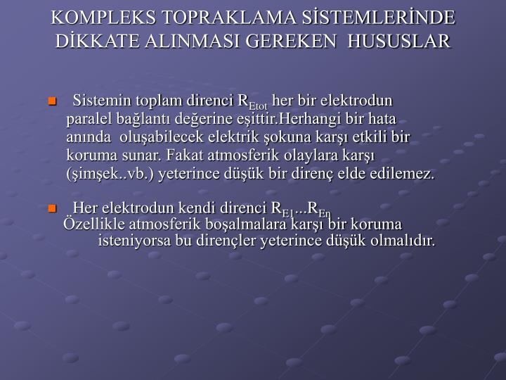 KOMPLEKS TOPRAKLAMA SİSTEMLERİNDE DİKKATE ALINMASI GEREKEN  HUSUSLAR