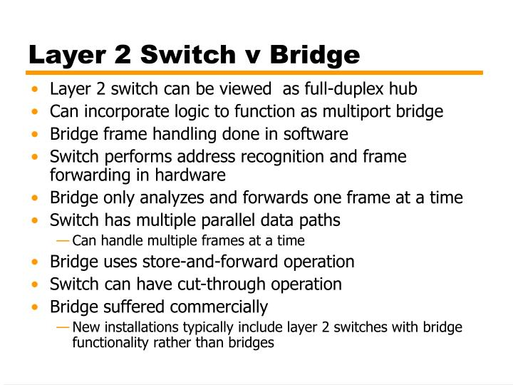 Layer 2 Switch v Bridge