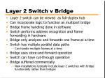 layer 2 switch v bridge