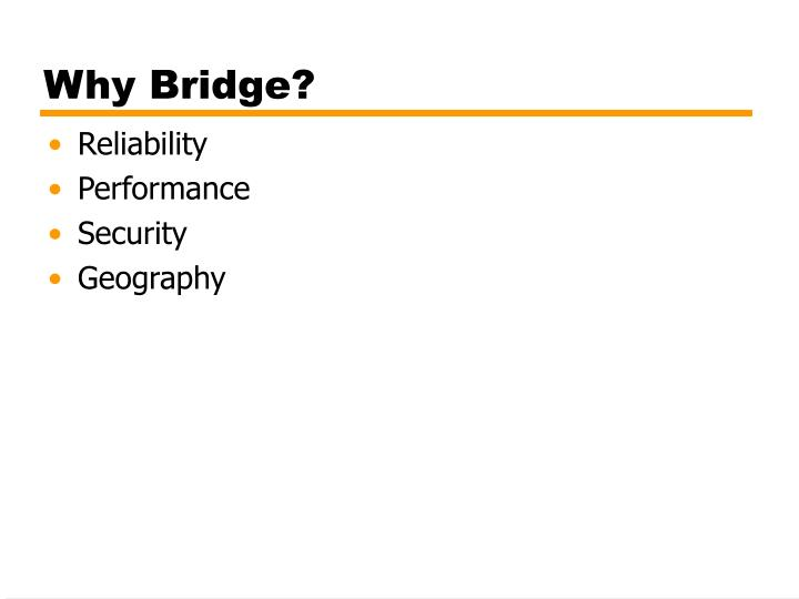 Why Bridge?
