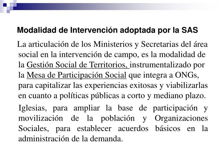 Modalidad de Intervención adoptada por la SAS