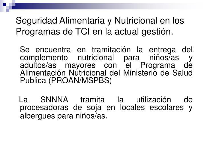 Seguridad Alimentaria y Nutricional en los Programas de TCI en la actual gestión.