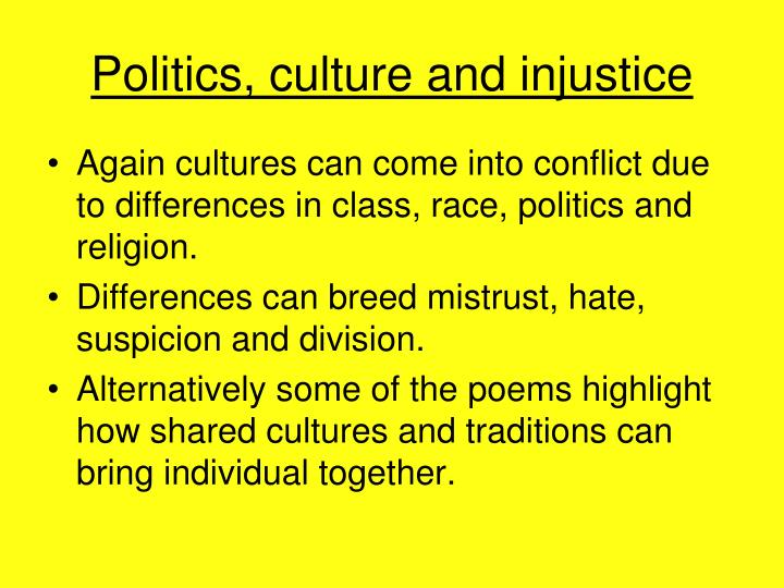 Politics, culture and injustice
