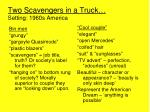 two scavengers in a truck setting 1960s america
