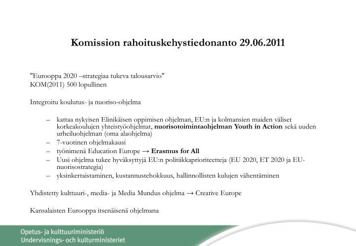 Komission rahoituskehystiedonanto 29.06.2011