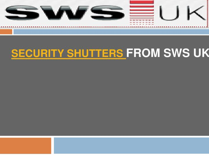 Security shutters from sws uk