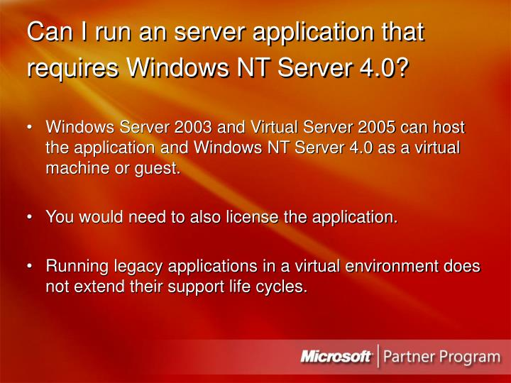 Can I run an server application that requires Windows NT Server 4.0?