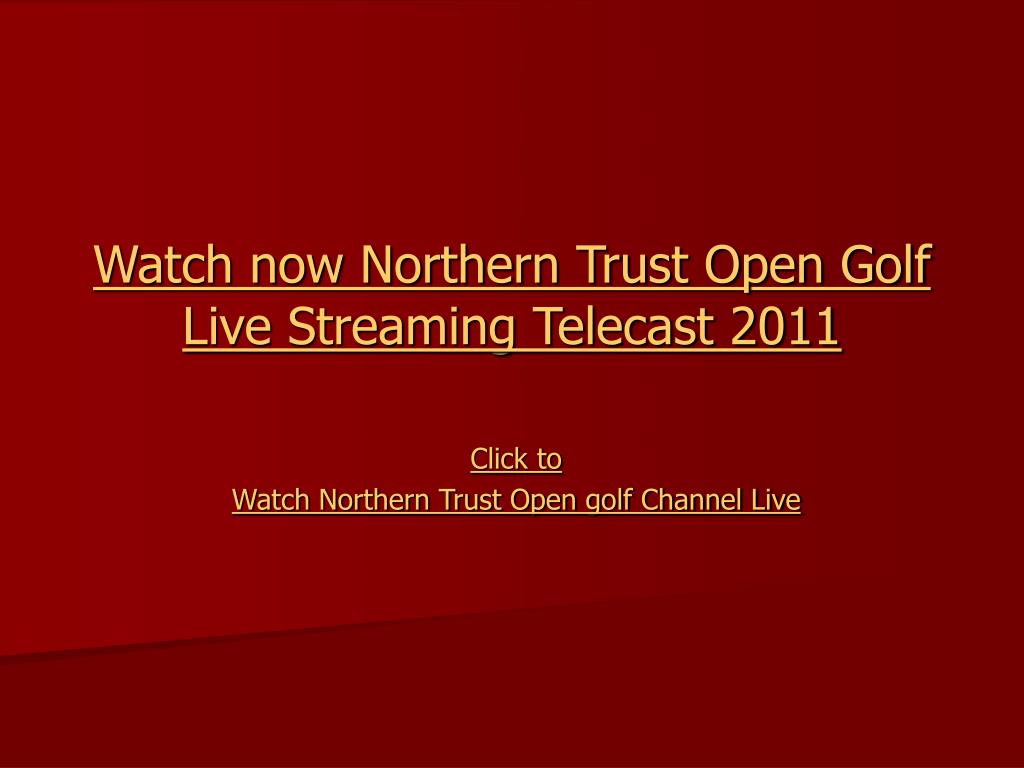 Watch now Northern Trust Open Golf Live Streaming Telecast 2011