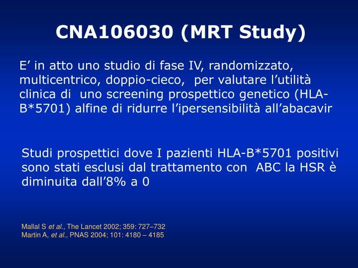 CNA106030 (MRT Study)