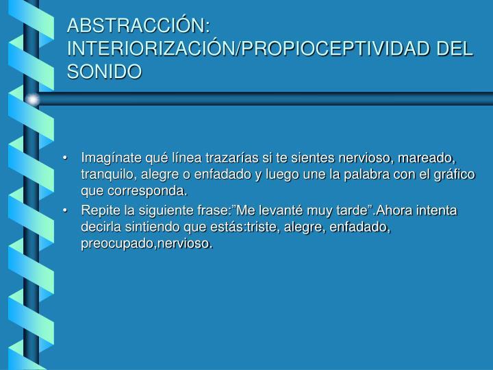 ABSTRACCIÓN: INTERIORIZACIÓN/PROPIOCEPTIVIDAD DEL SONIDO