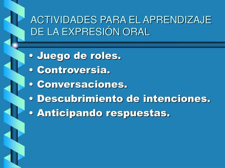 ACTIVIDADES PARA EL APRENDIZAJE DE LA EXPRESIÓN ORAL