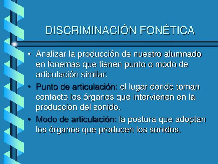 DISCRIMINACIÓN FONÉTICA