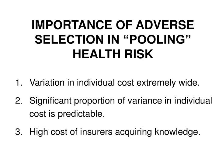"""IMPORTANCE OF ADVERSE SELECTION IN """"POOLING"""" HEALTH RISK"""