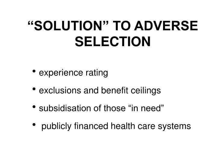 """""""SOLUTION"""" TO ADVERSE SELECTION"""